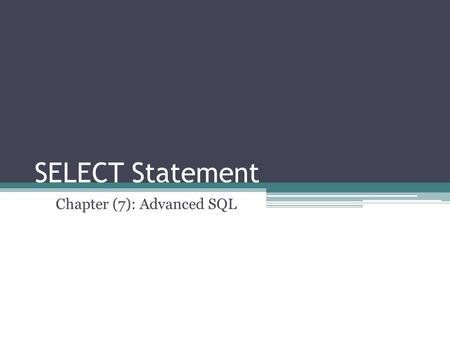 Chapter (7): Advanced SQL
