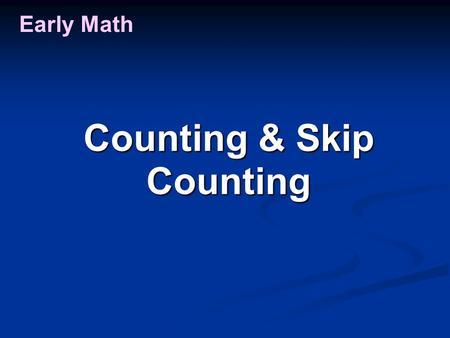 "Early Math Counting & Skip Counting. Early Math ""0"" – see the number Counting & Skip Counting."