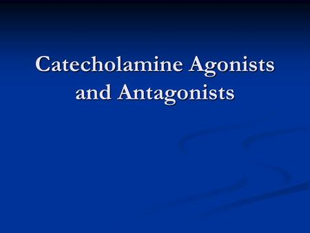 Catecholamine Agonists and Antagonists. Need-to-know Drugs Norepinephrine Norepinephrine Alpha 1 & 2 and Beta 1 agonist Alpha 1 & 2 and Beta 1 agonist.