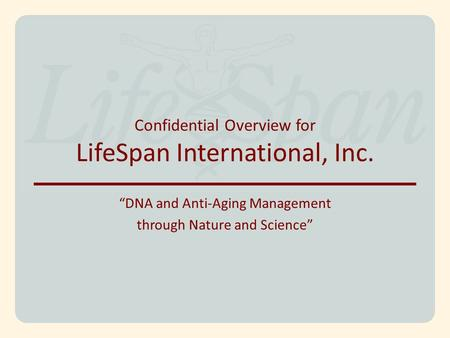 """DNA and Anti-Aging Management through Nature and Science"""
