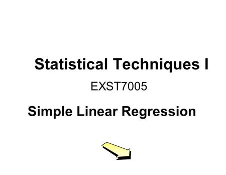 Statistical Techniques I EXST7005 Simple Linear Regression.