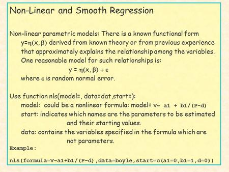 1 Non-Linear and Smooth Regression Non-linear parametric models: There is a known functional form y=  x,  derived from known theory or from previous.