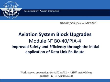 International Civil Aviation Organization Aviation System Block Upgrades Module N° B0-40/PIA-4 Improved Safety and Efficiency through the initial application.