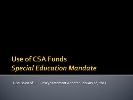 Discussion of SEC Policy Statement Adopted January 10, 2011.