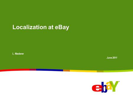 Localization at eBay L. Niederer June 2011.