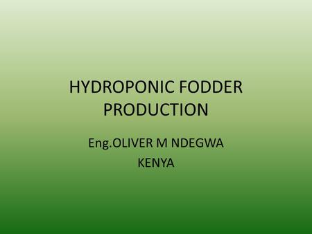 HYDROPONIC FODDER PRODUCTION