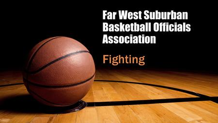 Far West Suburban Basketball Officials Association Fighting.