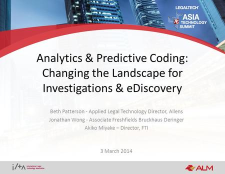 Analytics & Predictive Coding: Changing the Landscape for Investigations & eDiscovery Beth Patterson - Applied Legal Technology Director, Allens Jonathan.