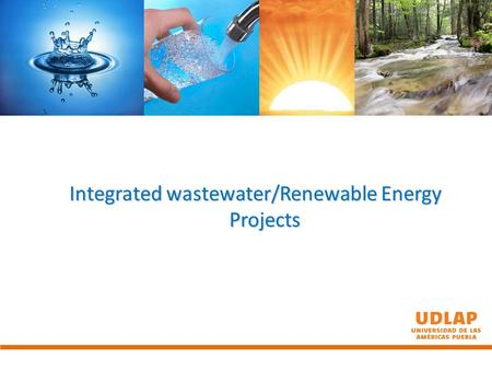 "Integrated wastewater/Renewable Energy Projects. Drinking water supply and sanitary services in México Source: ""Estadísticas del Agua en México"" SEMARNAT,"