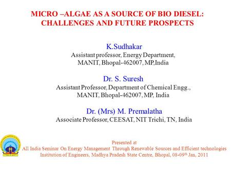 Presented at All India Seminar On Energy Management Through Renewable Sources and Efficient technologies Institution of Engineers, Madhya Pradesh State.