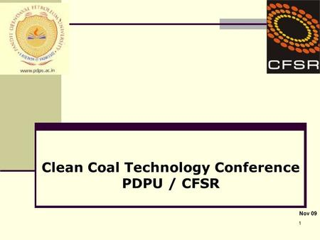 1 Clean Coal Technology Conference PDPU / CFSR Nov 09.