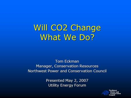 Will CO2 Change What We Do?