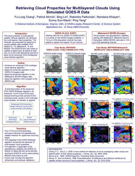 Retrieving Cloud Properties for Multilayered Clouds Using Simulated GOES-R Data Fu-Lung Chang 1, Patrick Minnis 2, Bing Lin 2, Rabindra Palikonda 3, Mandana.
