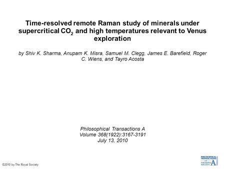 Time-resolved remote Raman study of minerals under supercritical CO 2 and high temperatures relevant to Venus exploration by Shiv K. Sharma, Anupam K.