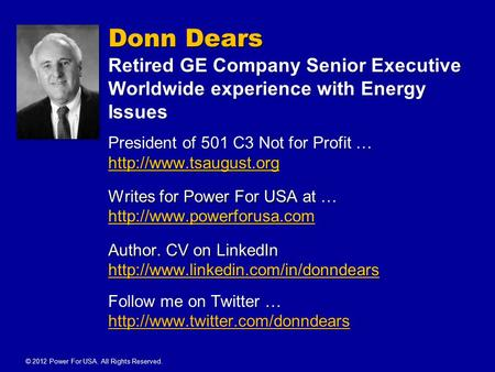Donn Dears Retired GE Company Senior Executive Worldwide experience with Energy Issues President of 501 C3 Not for Profit …  Writes.