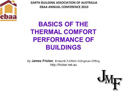 BASICS OF THE THERMAL COMFORT PERFORMANCE OF BUILDINGS by James Fricker, B.MechE, F.AIRAH, M.EngAust, CPEng