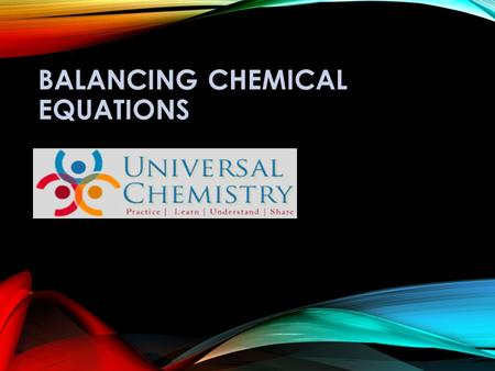 BALANCING CHEMICAL EQUATIONS. USEFUL TERMINOLOGIES Chemical formula: It gives the information about atoms or ions present in the chemical compound. Chemical.