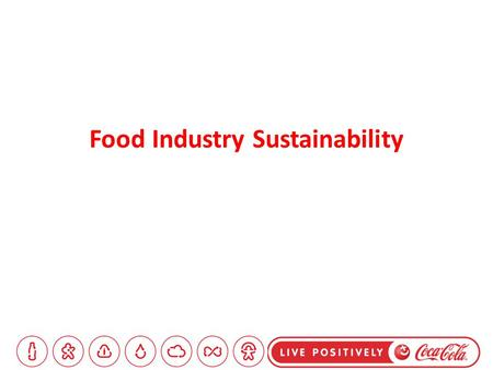 Food Industry Sustainability. Issues significantly affecting the Food Industry Sustainability 1.Obesity 2.Waste from packaging 3.Resources depleting 4.CO2.