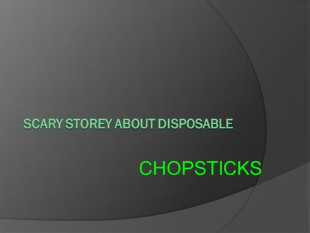 CHOPSTICKS. Do you know what is these chopstick made of?