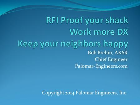 RFI Proof your shack Work more DX Keep your neighbors happy