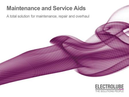 Maintenance and Service Aids A total solution for maintenance, repair and overhaul.