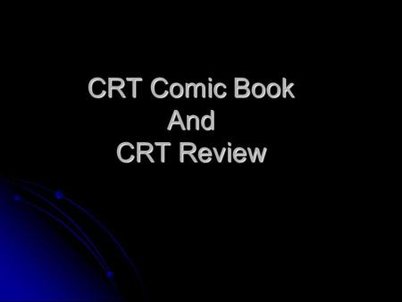 CRT Comic Book And CRT Review