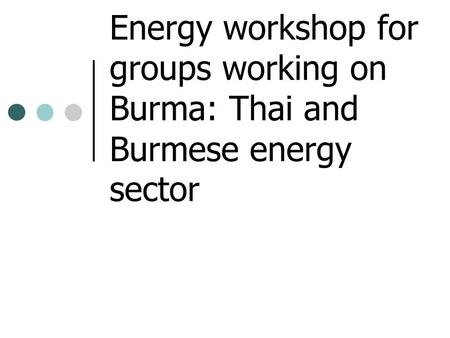 topics Burmese energy sector (compiled by MEE NET)