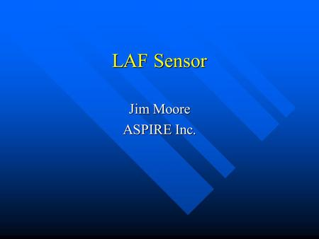 LAF Sensor Jim Moore ASPIRE Inc.. Authored by: Joseph Marchesani Copyright 1996 Aspire Inc.2 Honda LAF Sensor n Allows the stoichiometric 14.7:1 AF/R.