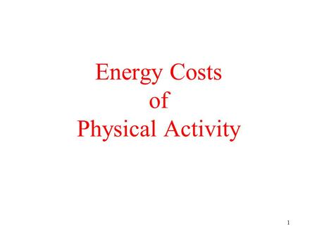 Energy Costs of Physical Activity