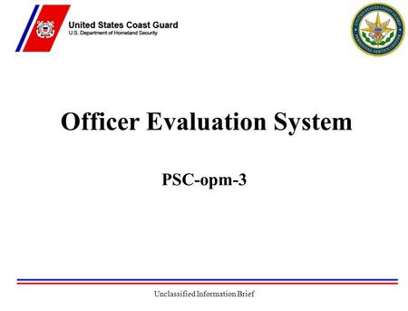 Unclassified Information Brief Officer Evaluation System PSC-opm-3.