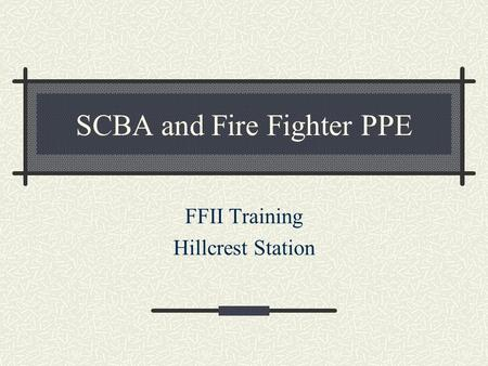 SCBA and Fire Fighter PPE FFII Training Hillcrest Station.