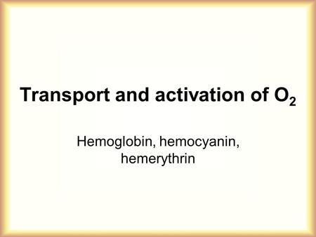 Transport and activation of O2