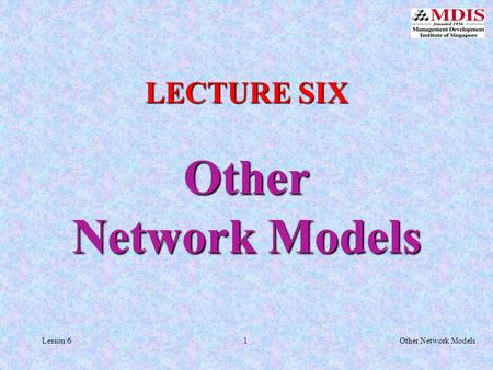 1Other Network ModelsLesson 6 LECTURE SIX Other Network Models.