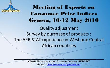 Quality adjustment Survey by purchase of products : The AFRISTAT experience in West and Central African countries _____________________________________.