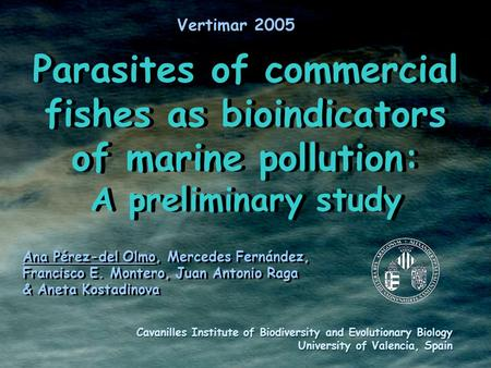 Parasites of commercial fishes as bioindicators of marine pollution: A preliminary study Parasites of commercial fishes as bioindicators of marine pollution: