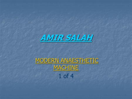 AMIR SALAH MODERN ANAESTHETIC MACHINE MODERN ANAESTHETIC MACHINE 1 of 4.