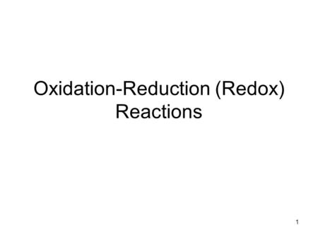 Oxidation-Reduction (Redox) Reactions 1. Measuring voltage Standard potentials (E°) have been determined for how much voltage (potential) a reaction is.