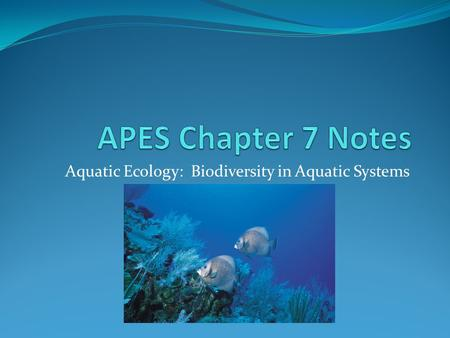 Aquatic Ecology: Biodiversity in Aquatic Systems.