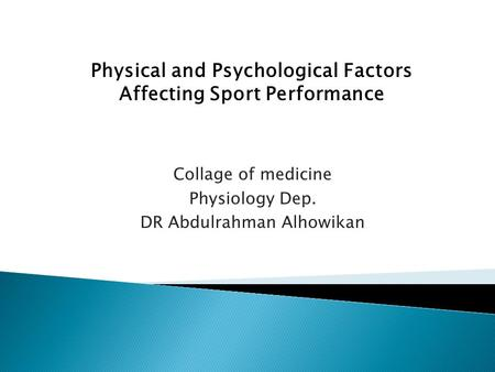 Collage of medicine Physiology Dep. DR Abdulrahman Alhowikan