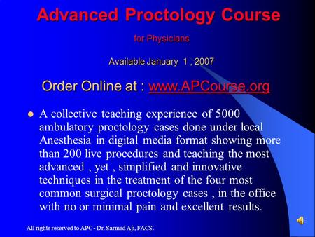 Advanced Proctology Course for Physicians  Available January 1 , 2007 Order Online at.