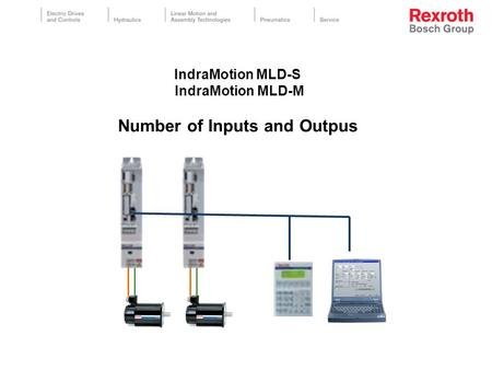 IndraMotion MLD-S IndraMotion MLD-M Number of Inputs and Outpus.