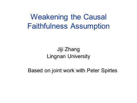 Weakening the Causal Faithfulness Assumption