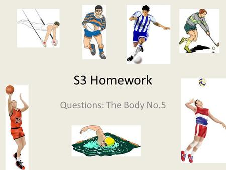 S3 Homework Questions: The Body No.5. 1. Which of the following statements are true and which are false. Aspects of FitnessTrueFalse Stamina is best improved.