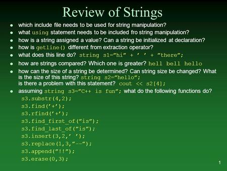 L which include file needs to be used for string manipulation? what using statement needs to be included fro string manipulation? l how is a string assigned.