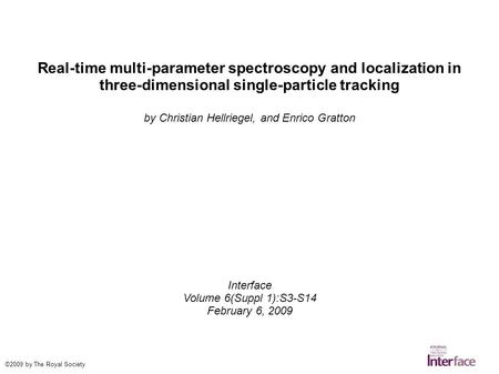 Real-time multi-parameter spectroscopy and localization in three-dimensional single-particle tracking by Christian Hellriegel, and Enrico Gratton Interface.