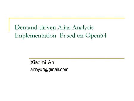 Demand-driven Alias Analysis Implementation Based on Open64 Xiaomi An