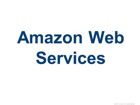 © 2010 VMware Inc. All rights reserved Amazon Web Services.