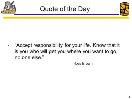 "1 Quote of the Day ""Accept responsibility for your life. Know that it is you who will get you where you want to go, no one else."" -Les Brown."