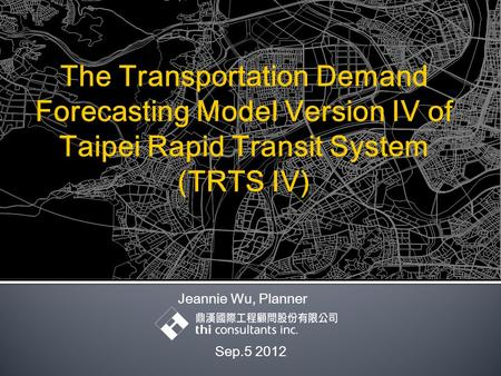 Jeannie Wu, Planner Sep.5 2012.  Background  Model Review  Model Function  Model Structure  Transportation System  Model Interface  Model Output.