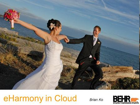 EHarmony in Cloud Subtitle Brian Ko. eHarmony Online subscription-based matchmaking service Available in United States, Canada, Australia and United Kingdom.